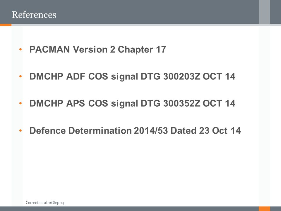 References PACMAN Version 2 Chapter 17. DMCHP ADF COS signal DTG 300203Z OCT 14. DMCHP APS COS signal DTG 300352Z OCT 14.