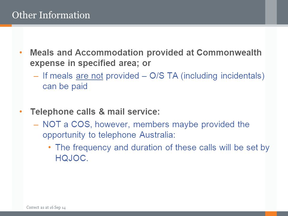 Other Information Meals and Accommodation provided at Commonwealth expense in specified area; or.