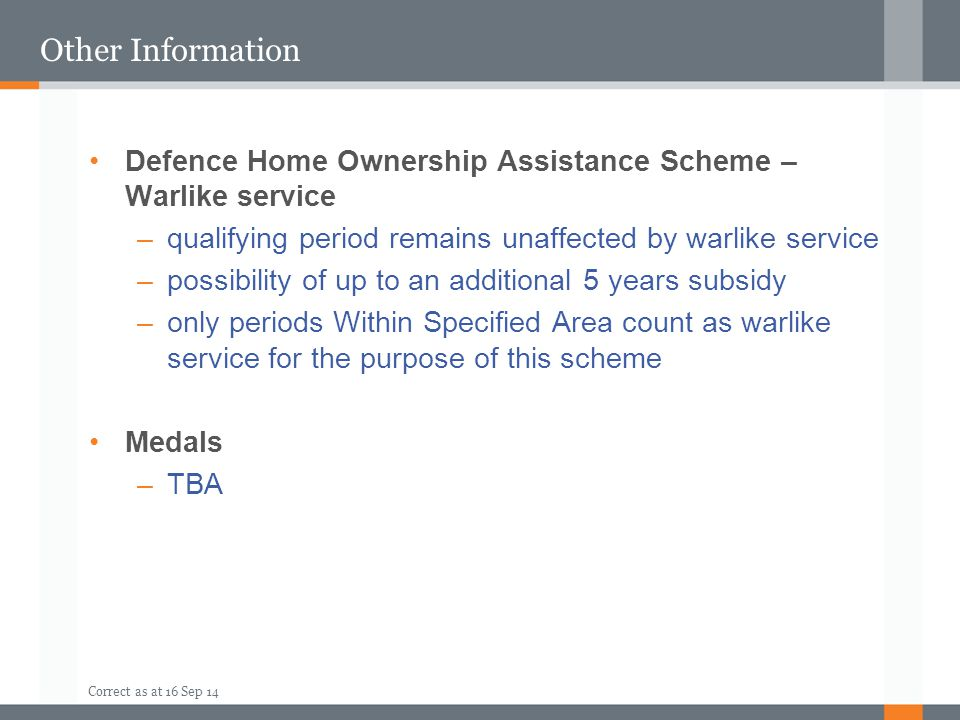 Other Information Defence Home Ownership Assistance Scheme – Warlike service. qualifying period remains unaffected by warlike service.