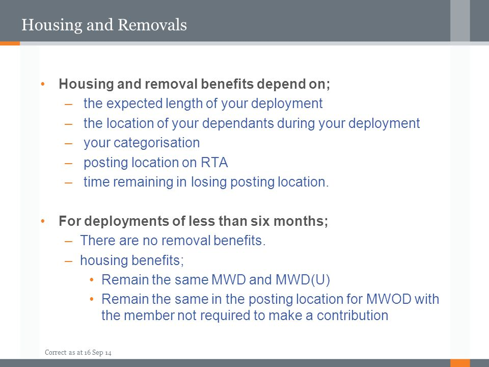Housing and Removals Housing and removal benefits depend on;
