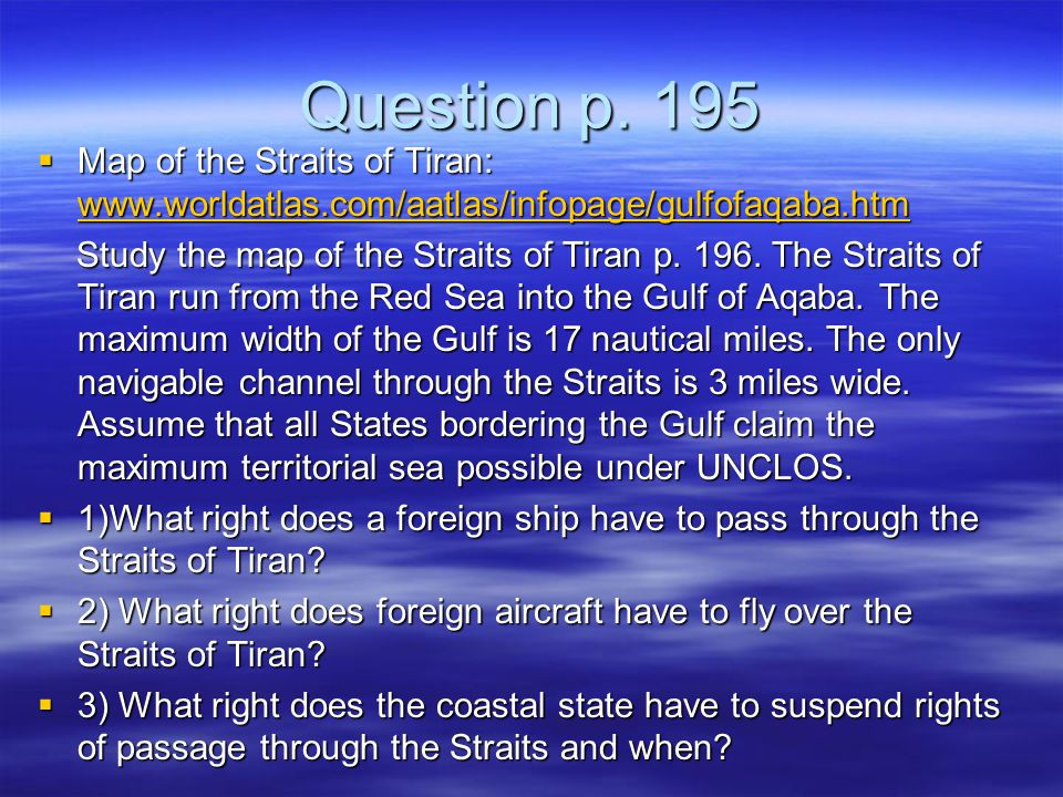 Question p. 195 Map of the Straits of Tiran: www.worldatlas.com/aatlas/infopage/gulfofaqaba.htm.