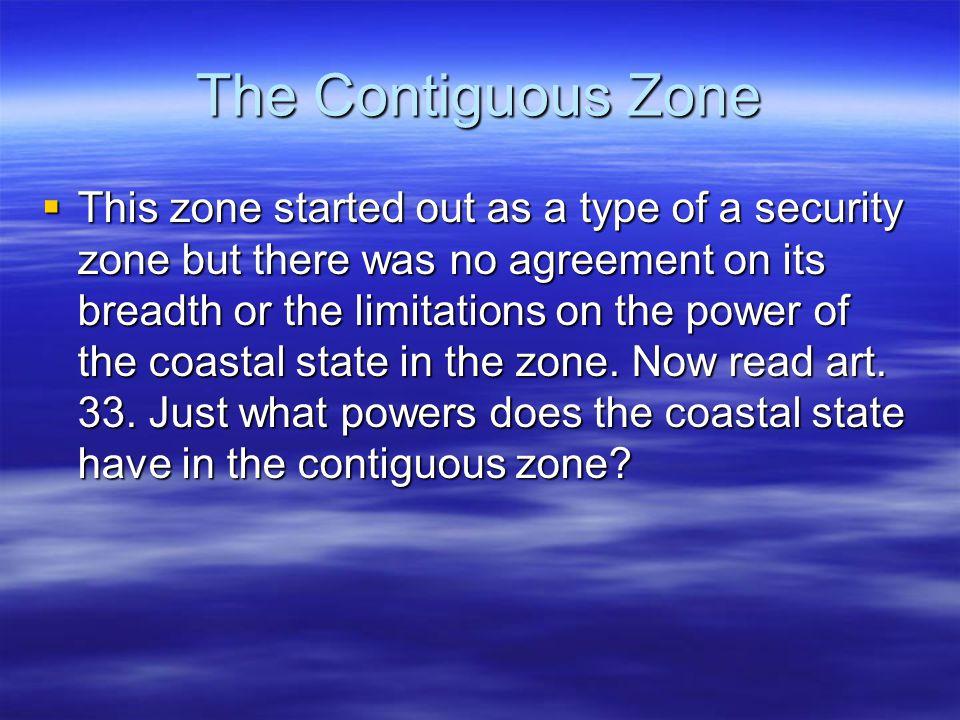 The Contiguous Zone
