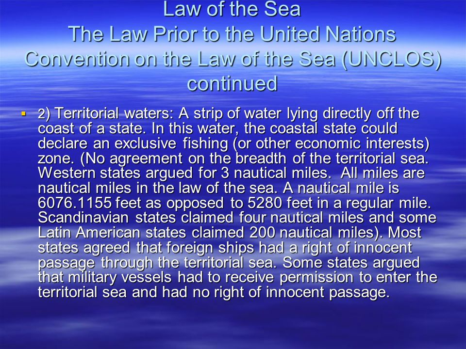 Law of the Sea The Law Prior to the United Nations Convention on the Law of the Sea (UNCLOS) continued