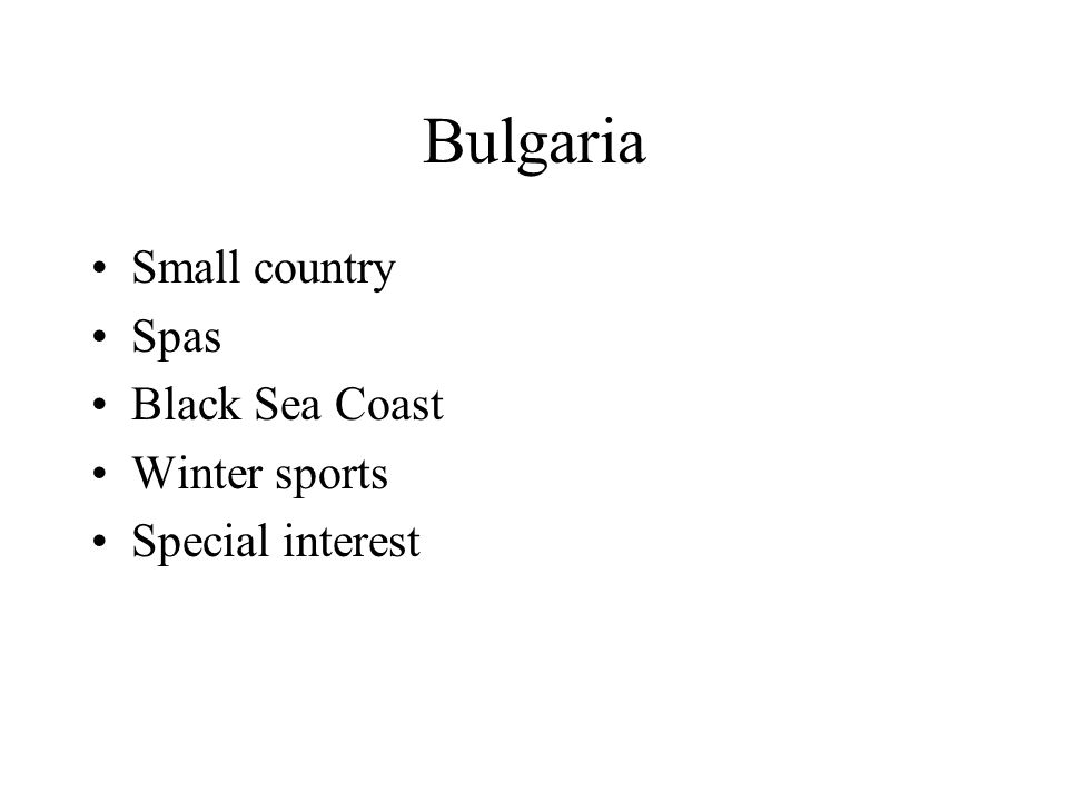 Bulgaria Small country Spas Black Sea Coast Winter sports