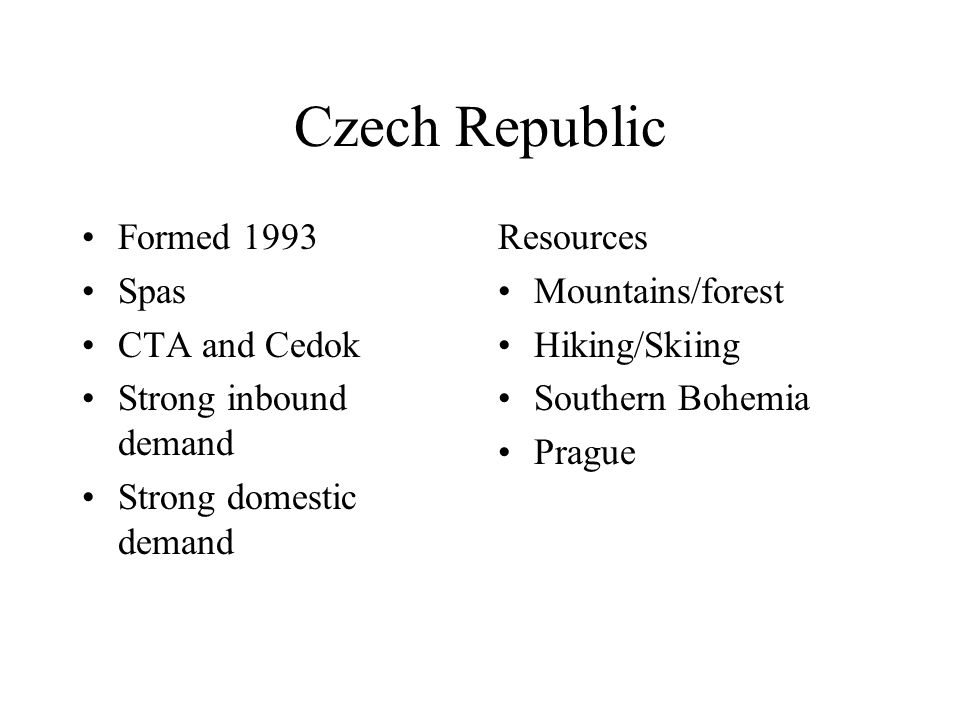 Czech Republic Formed 1993 Spas CTA and Cedok Strong inbound demand