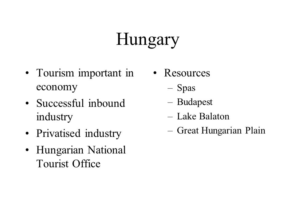 Hungary Tourism important in economy Successful inbound industry