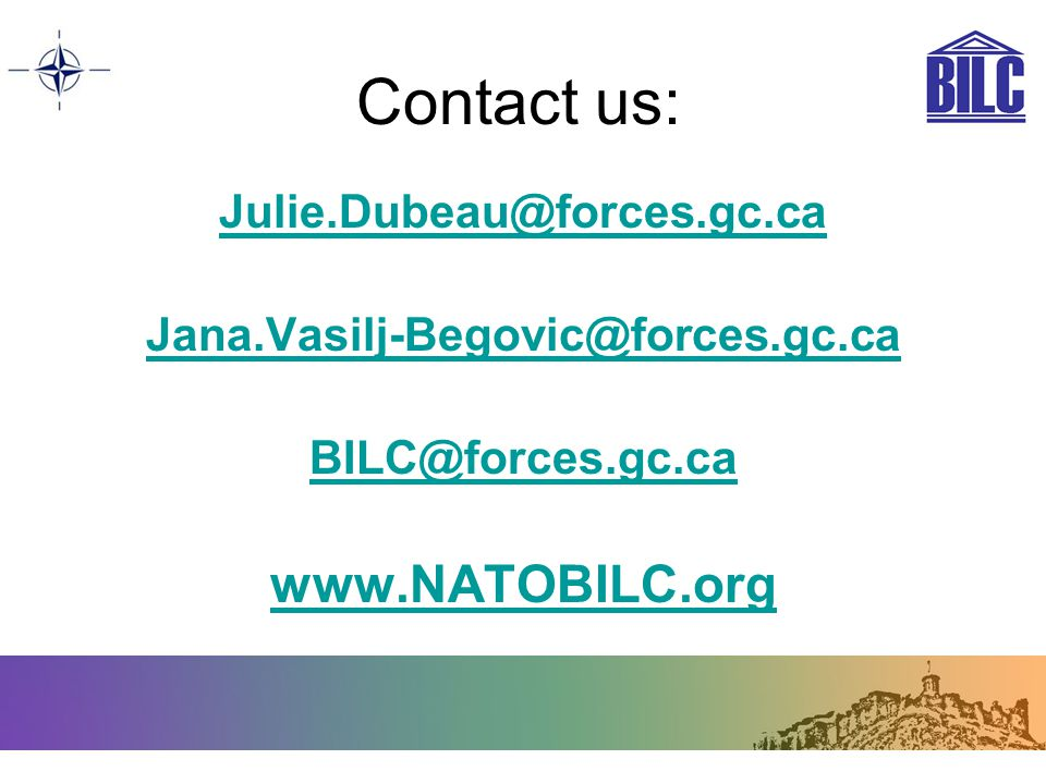 Contact us: www.NATOBILC.org Julie.Dubeau@forces.gc.ca