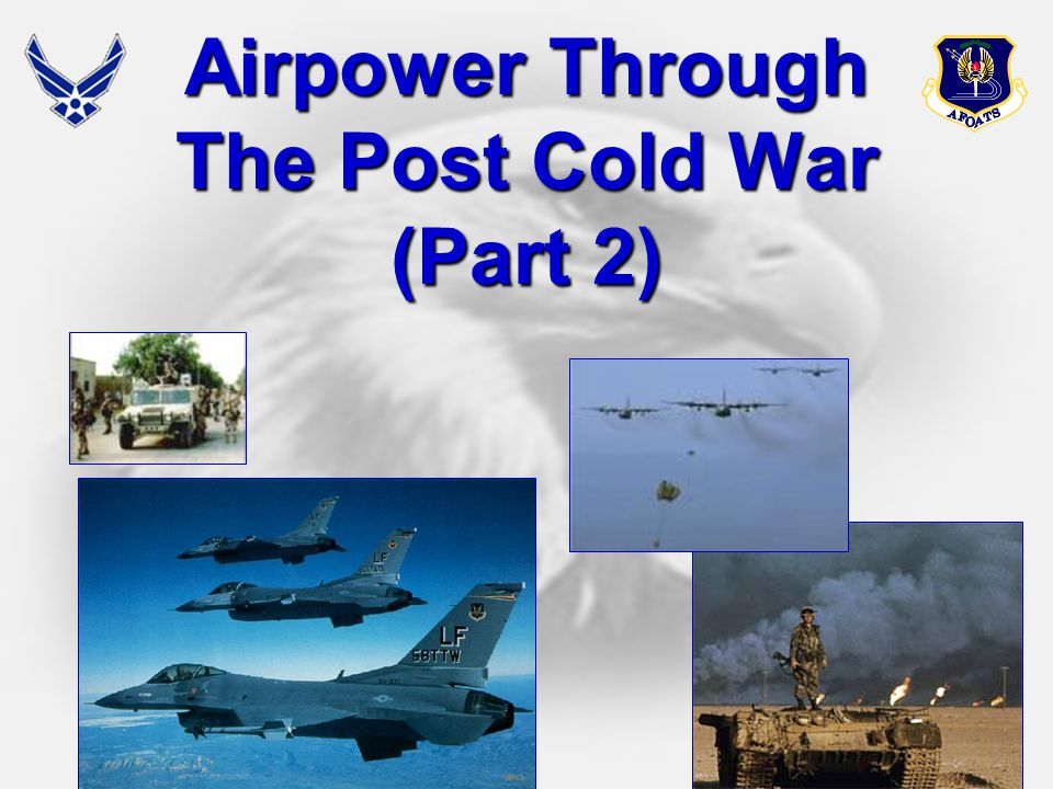 Airpower Through The Post Cold War (Part 2)