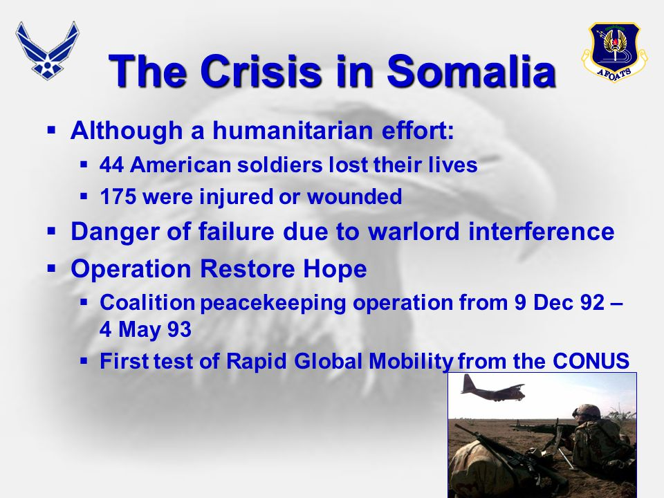 The Crisis in Somalia Although a humanitarian effort:
