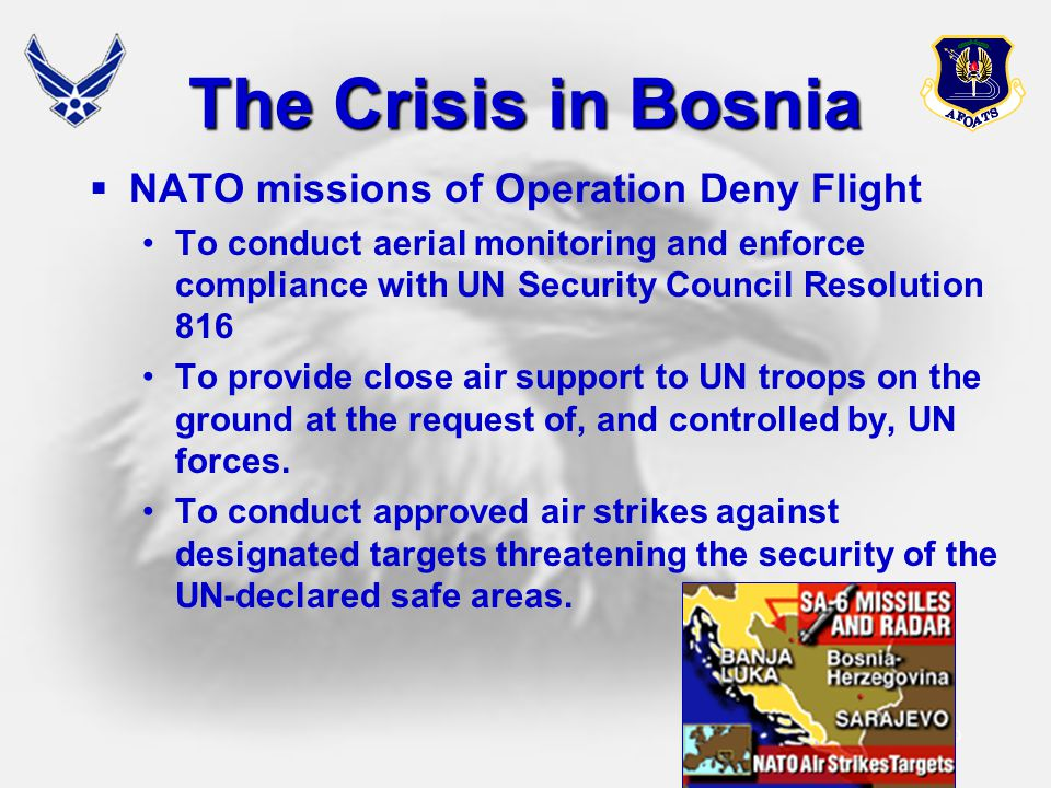 The Crisis in Bosnia NATO missions of Operation Deny Flight