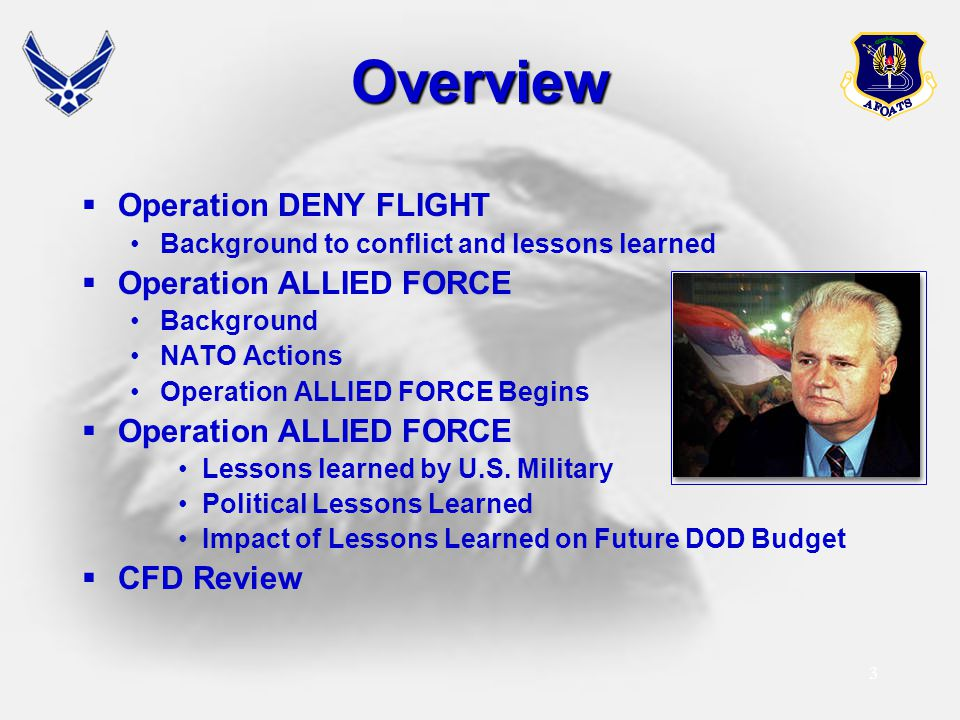 Overview Operation DENY FLIGHT Operation ALLIED FORCE CFD Review