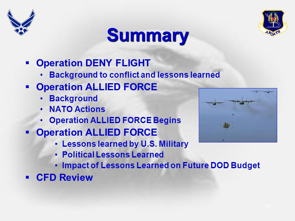 Summary Operation DENY FLIGHT Operation ALLIED FORCE CFD Review