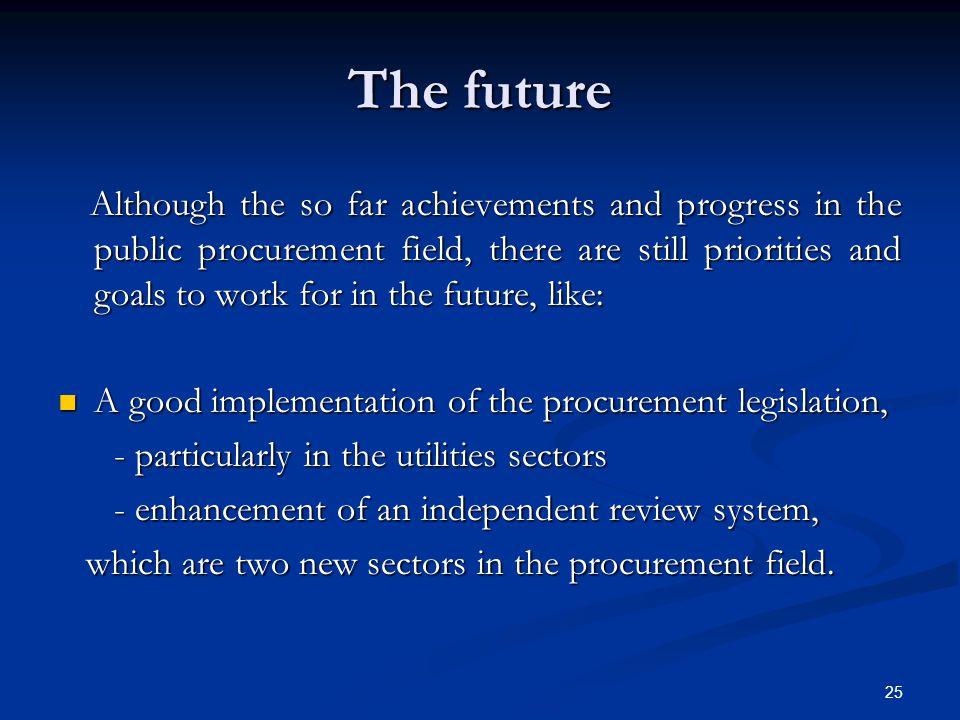 The future A good implementation of the procurement legislation,