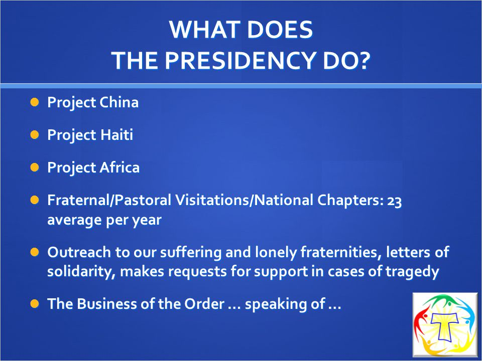 WHAT DOES THE PRESIDENCY DO