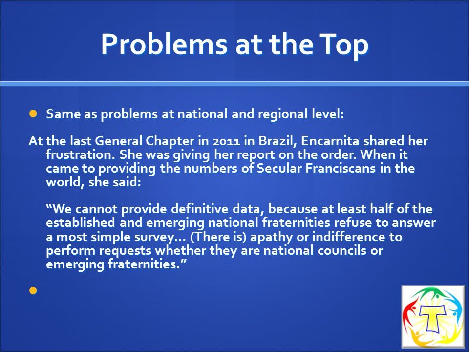 Problems at the Top Same as problems at national and regional level: