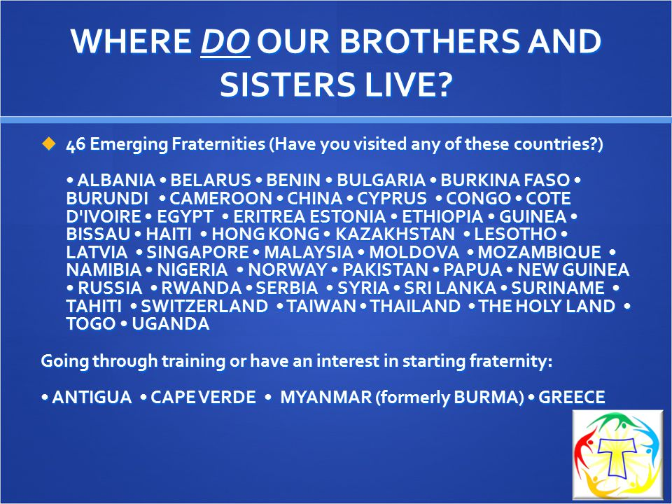 WHERE DO OUR BROTHERS AND SISTERS LIVE