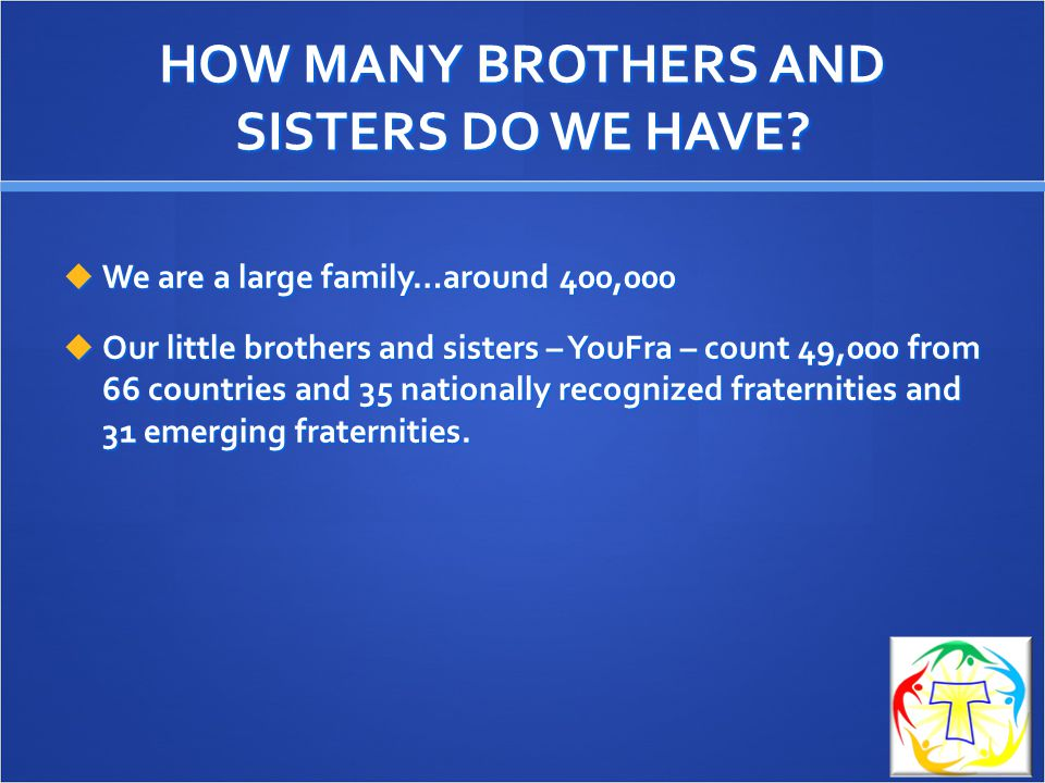 HOW MANY BROTHERS AND SISTERS DO WE HAVE
