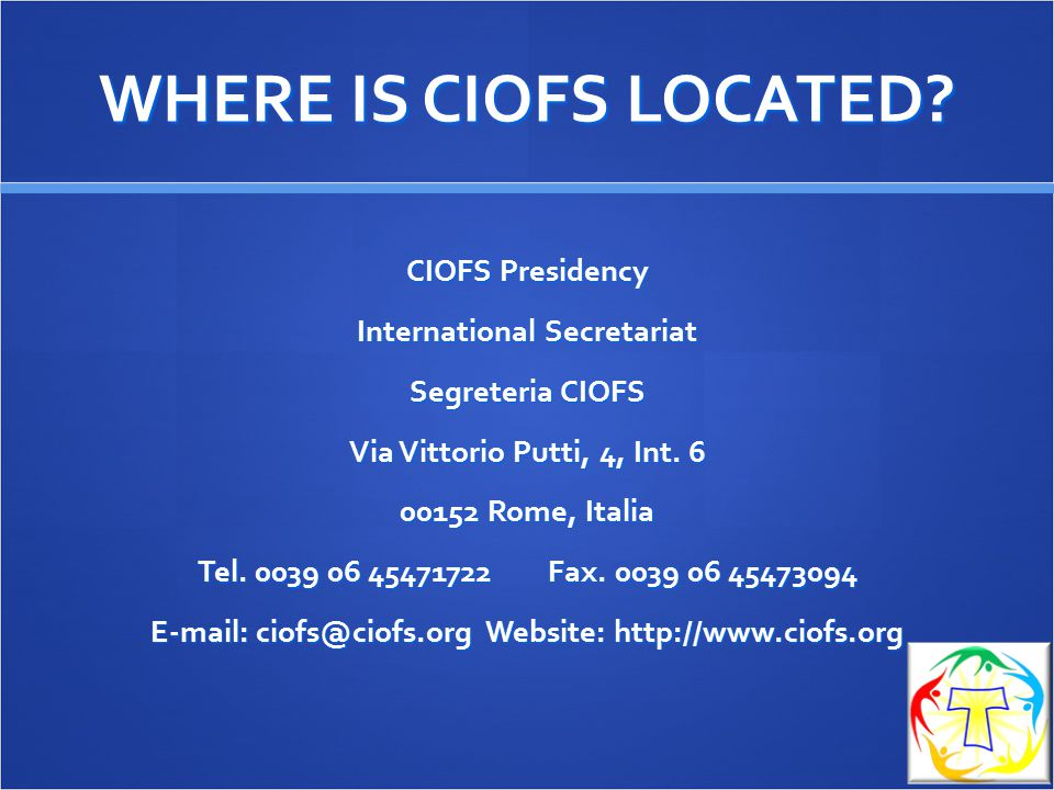 WHERE IS CIOFS LOCATED