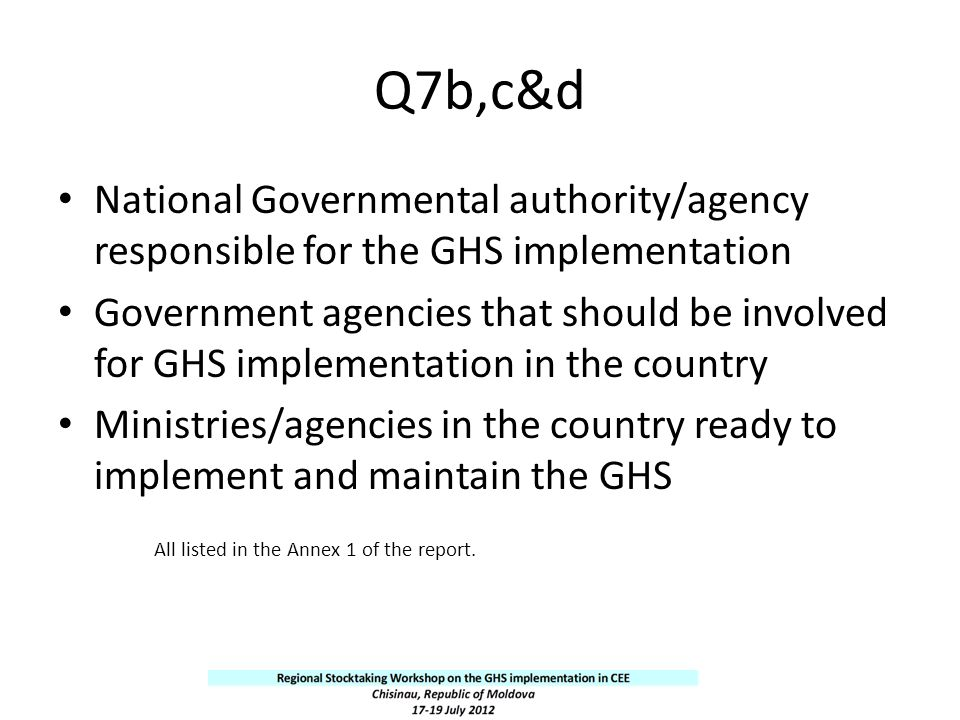 Q7b,c&d National Governmental authority/agency responsible for the GHS implementation.