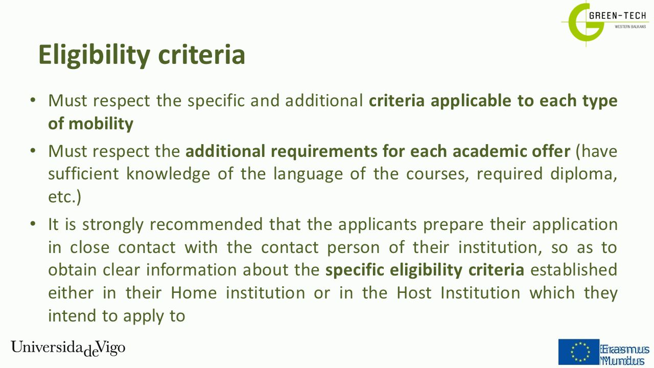 Eligibility criteria Must respect the specific and additional criteria applicable to each type of mobility.