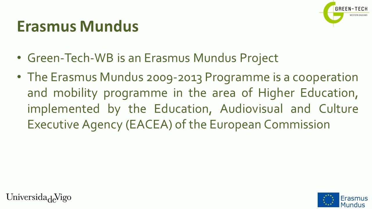 Erasmus Mundus Green-Tech-WB is an Erasmus Mundus Project