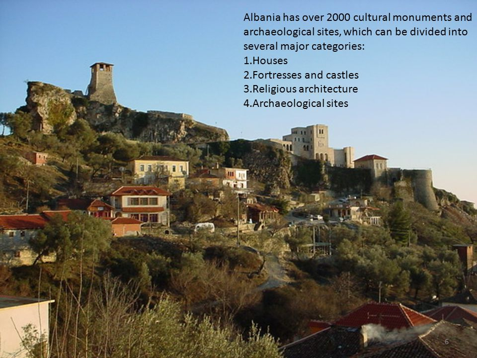 Albania has over 2000 cultural monuments and archaeological sites, which can be divided into several major categories: