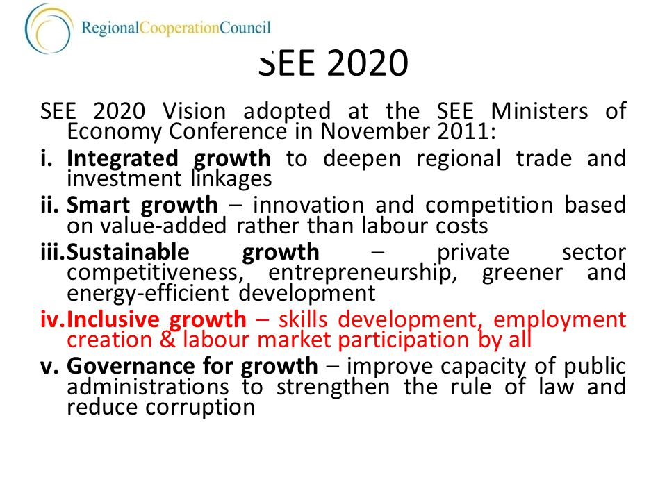 SEE 2020 SEE 2020 Vision adopted at the SEE Ministers of Economy Conference in November 2011: