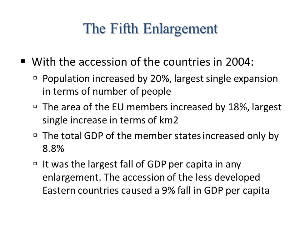 The Fifth Enlargement With the accession of the countries in 2004: