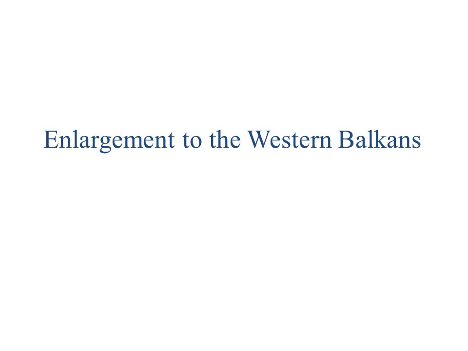 Enlargement to the Western Balkans