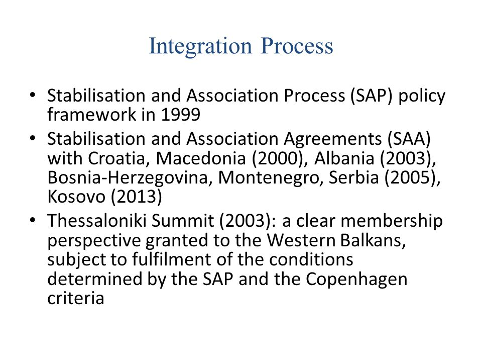 Integration Process Stabilisation and Association Process (SAP) policy framework in 1999.