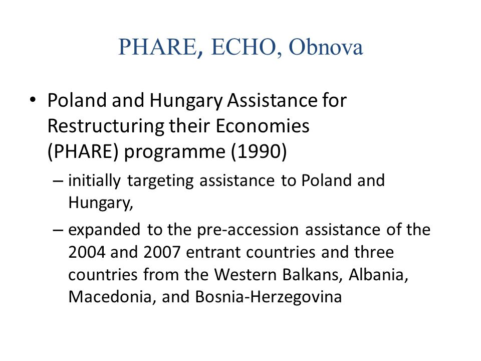 PHARE, ECHO, Obnova Poland and Hungary Assistance for Restructuring their Economies (PHARE) programme (1990)