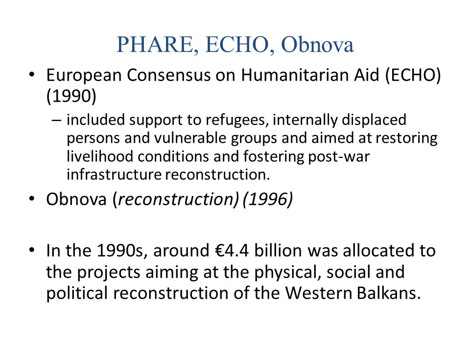 PHARE, ECHO, Obnova European Consensus on Humanitarian Aid (ECHO) (1990)