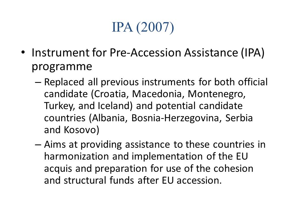 IPA (2007) Instrument for Pre-Accession Assistance (IPA) programme