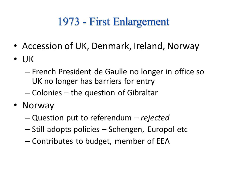 1973 - First Enlargement Accession of UK, Denmark, Ireland, Norway UK