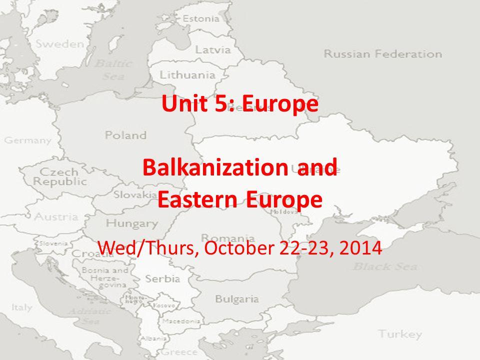 Unit 5: Europe Balkanization and Eastern Europe