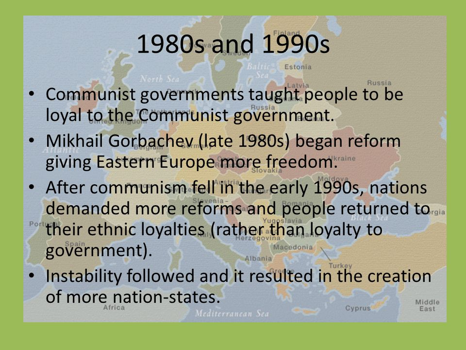 1980s and 1990s Communist governments taught people to be loyal to the Communist government.