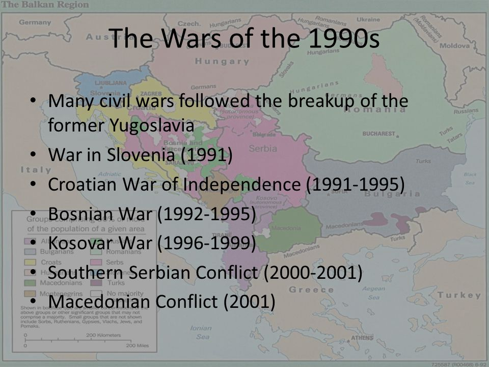 The Wars of the 1990s Many civil wars followed the breakup of the former Yugoslavia. War in Slovenia (1991)‏