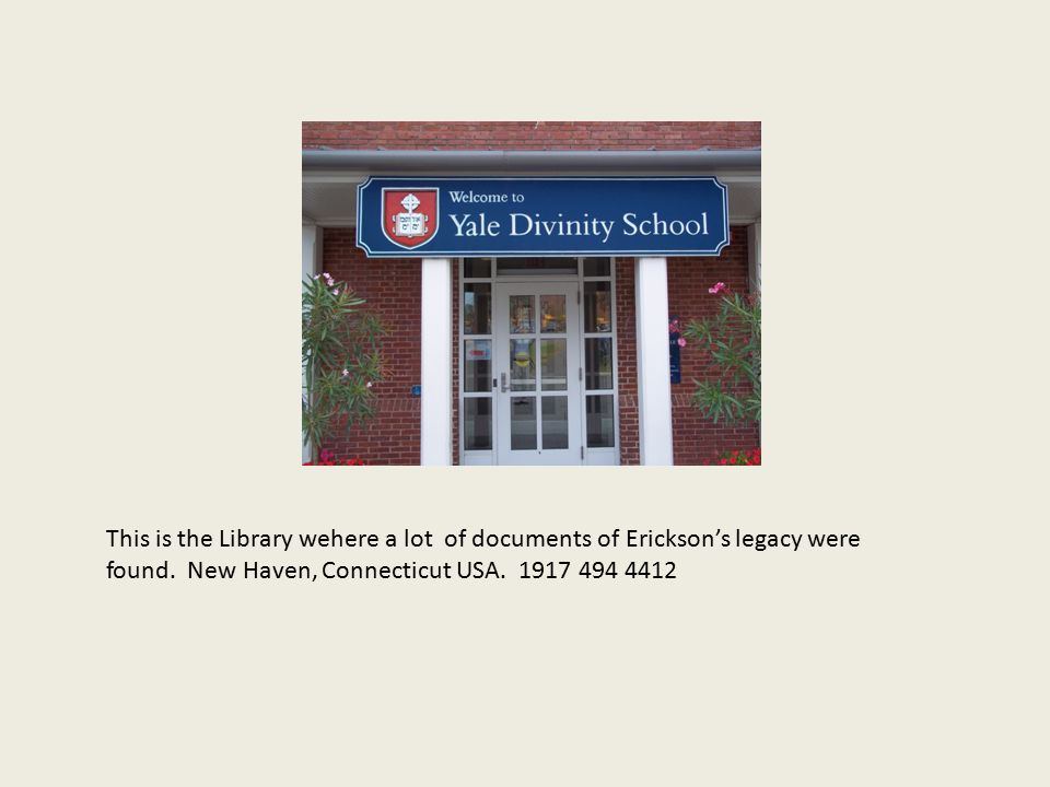 This is the Library wehere a lot of documents of Erickson's legacy were found.