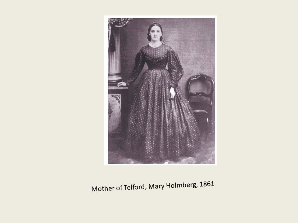 Mother of Telford, Mary Holmberg, 1861