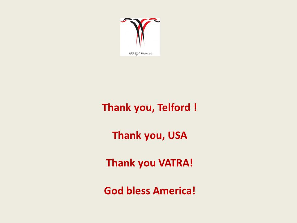 Thank you, Telford ! Thank you, USA Thank you VATRA! God bless America!
