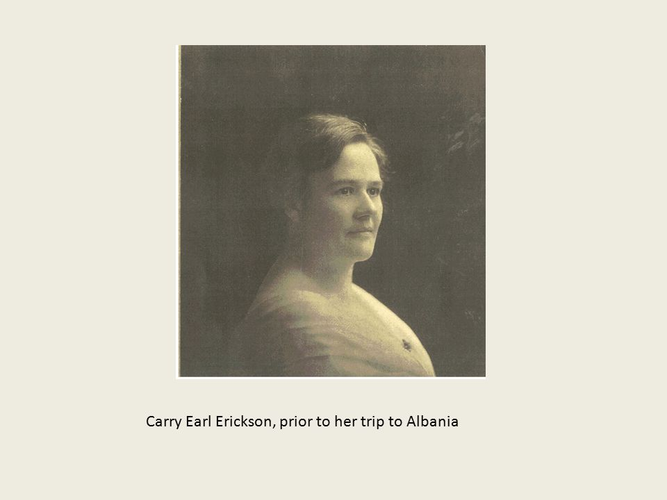 Carry Earl Erickson, prior to her trip to Albania