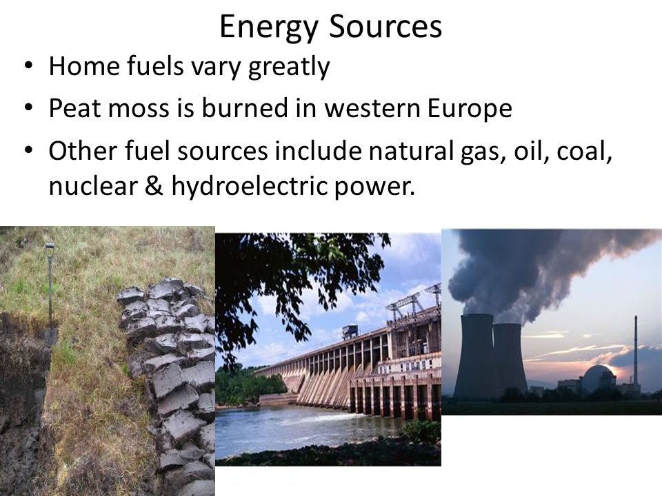 Energy Sources Home fuels vary greatly