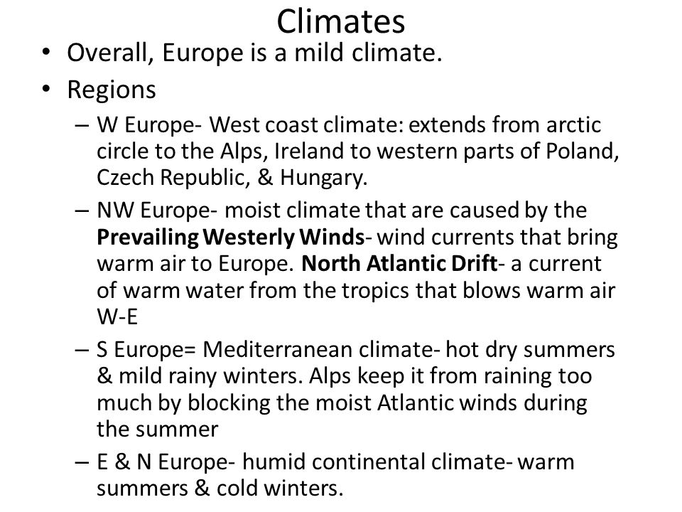 Climates Overall, Europe is a mild climate. Regions