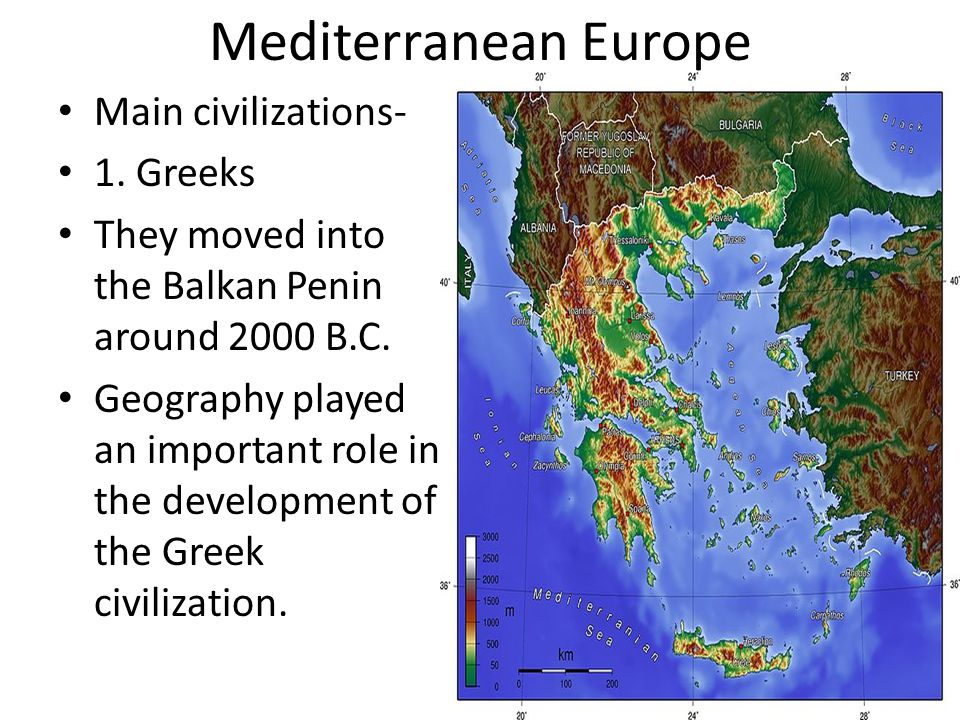 Mediterranean Europe Main civilizations- 1. Greeks