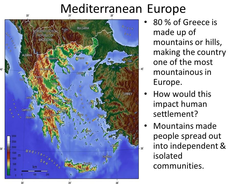Mediterranean Europe 80 % of Greece is made up of mountains or hills, making the country one of the most mountainous in Europe.