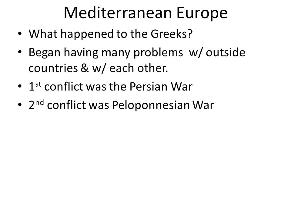 Mediterranean Europe What happened to the Greeks