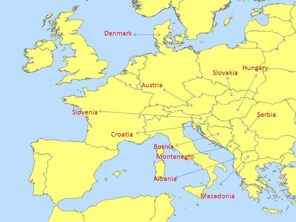 Denmark Hungary Slovakia Austria Slovenia Serbia Croatia Bosnia Montenegro Albania Macedonia
