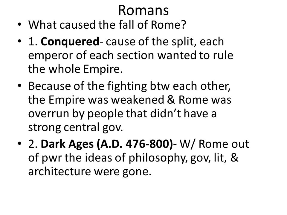 Romans What caused the fall of Rome
