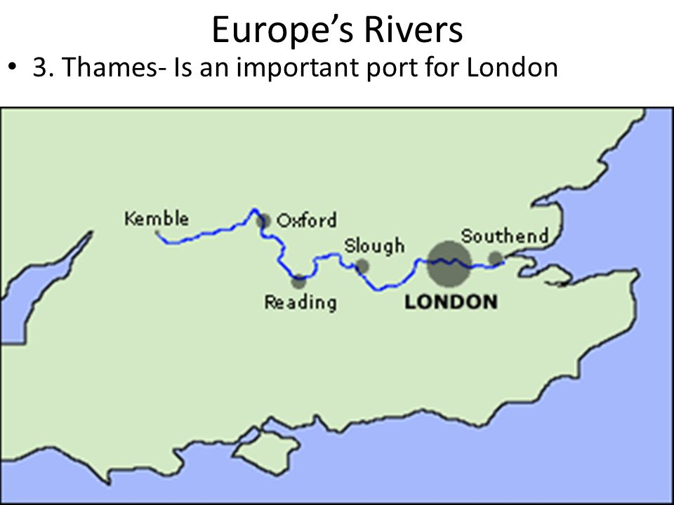 Europe's Rivers 3. Thames- Is an important port for London