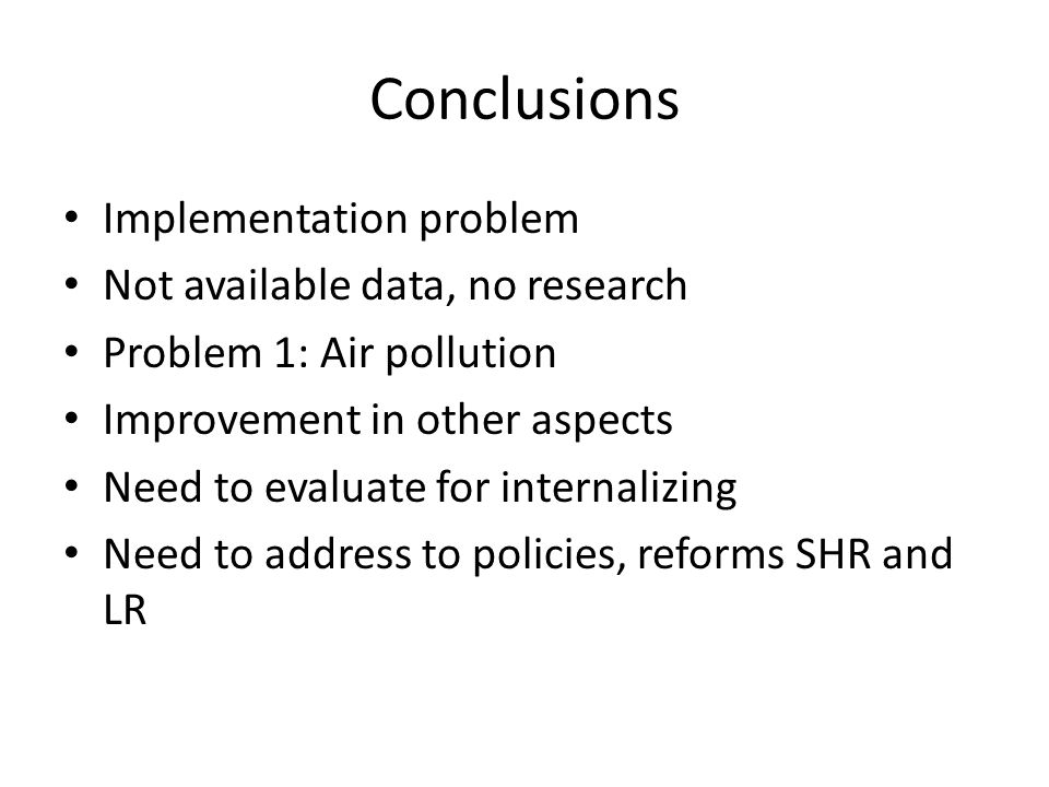 Conclusions Implementation problem Not available data, no research